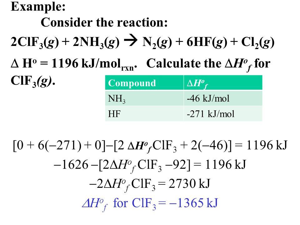 [0 + 6(271) + 0][2 Hof ClF3 + 2(46)] = 1196 kJ